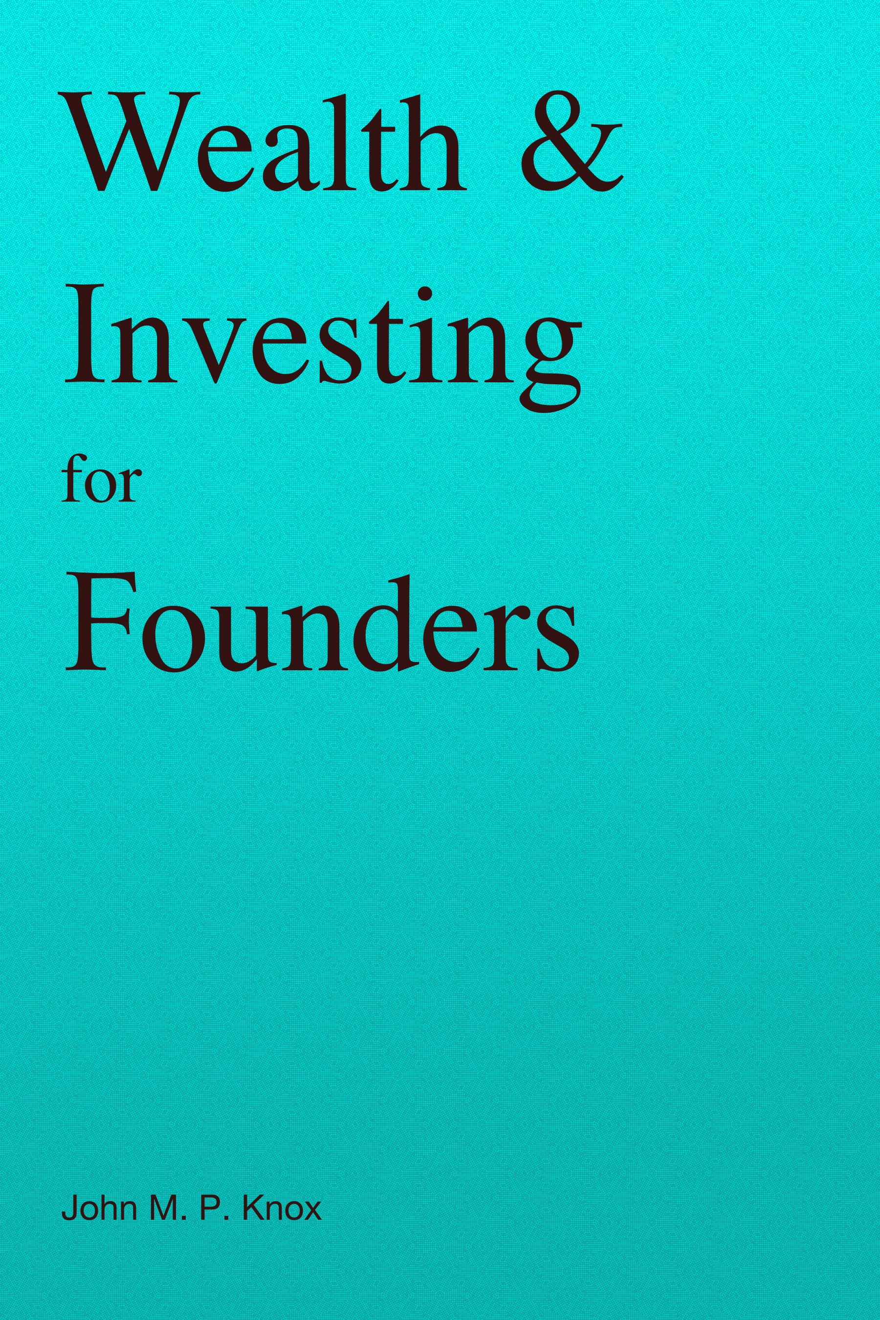 Image of the Wealth & investing for Founders book